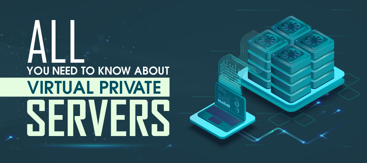 All You Need to Know About Virtual Private Servers – Infographics