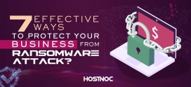7 Effective Ways to Protect Your Business from Ransomware Attacks