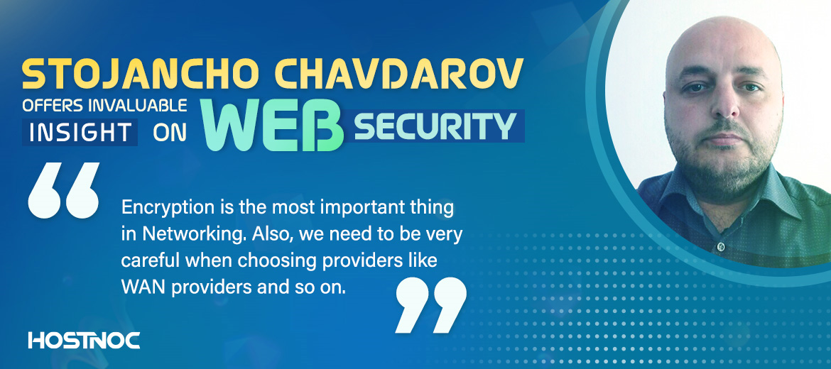 Stojancho Chavdarov Offers Invaluable Insights On Web Security