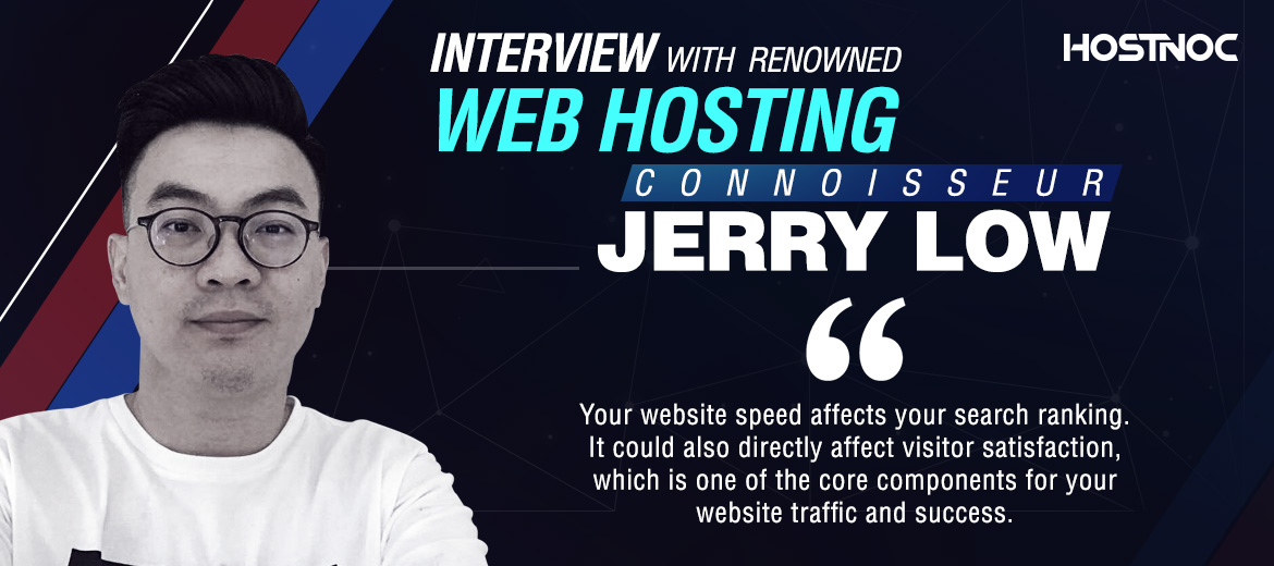 Interview With Renowned Web Hosting Connoisseur Jerry Low