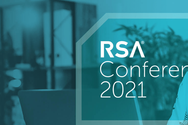 4 Key Lessons From RSA 2021 Conference Your Business Must Learn Quickly